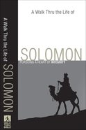 A Walk Thru the Life of Solomon (Walk Thru The Bible Series) eBook