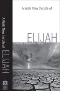 A Walk Thru the Life of Elijah (New Inductive Bible Study Series) eBook