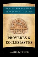 Proverbs & Ecclesiastes (Brazos Theological Commentary On The Bible Series) eBook