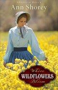 Where Wildflowers Bloom (#01 in Sisters At Heart Series) eBook
