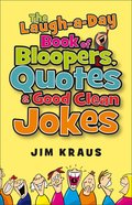 The Laugh-A-Day Book of Bloopers, Quotes and Good Clean Fun eBook
