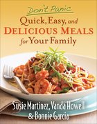 Don't Panic - Quick, Easy, and Delicious Meals For Your Family eBook