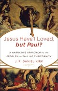 Jesus I Have Loved, But Paul? eBook