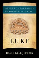 Luke (Brazos Theological Commentary On The Bible Series) eBook