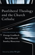 Postliberal Theology and the Church Catholic eBook