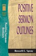 Sos: Positive Sermon Outlines (Sermon Outline Series)