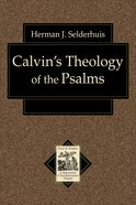 Calvin's Theology of the Psalms (Texts & Studies In Reformation & Post-reformation Thought Series) eBook