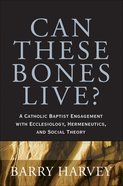 Can These Bones Live? eBook