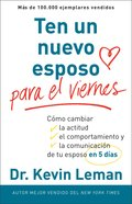Cambie La Actitud De Su Esposo En Cinco Dias (Spanish) (Spa) (Have A New Husband By Friday) eBook