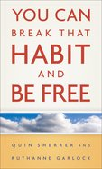You Can Break That Habit and Be Free eBook