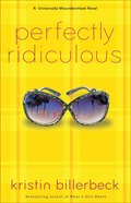 Perfectly Ridiculous (#03 in Universally Misunderstood Series) eBook