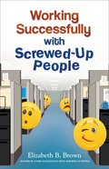 Working Successfully With Screwed-Up People eBook