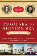 From Sea to Shining Sea For Young Readers (Discovering God's Plan For America Series) eBook