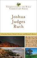 Joshua, Judges, Ruth (Understanding The Bible Commentary Series) eBook