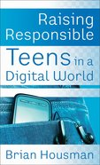 Raising Responsible Teens in a Digital World eBook
