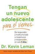 Tengan Un Nuevo Adolescente Para El Viernes (Spanish) (Spa) (Have A New Teenager By Friday) eBook