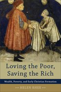 Loving the Poor, Saving the Rich eBook