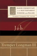 Job (Baker Commentary On The Old Testament Wisdom And Psalms Series)