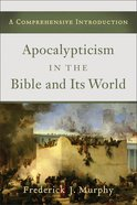 Apocalypticism in the Bible and Its World eBook