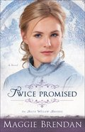 Twice Promised (#02 in Blue Willow Brides Series)