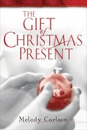The Gift of Christmas Present eBook
