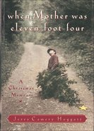 When Mother Was Eleven Foot Four eBook