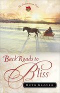 Back Roads to Bliss (#06 in Saskatchewan Saga Series) eBook