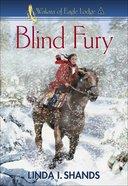 Blind Fury (#02 in Wakara Of Eagle Lodge Series) eBook
