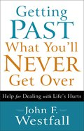 Getting Past What You'll Never Get Over eBook