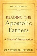 Reading the Apostolic Fathers (Second Edition) eBook