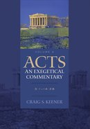 Acts 3:1-14:28 (Volume 2) (#02 in Acts: An Exegetical Commentary Series)