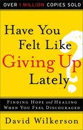 Have You Felt Like Giving Up Lately? eBook