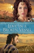 Love in a Broken Vessel (#03 in Treasures Of His Love Series)