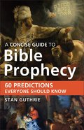 A Concise Guide to Bible Prophecy eBook