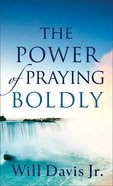 The Power of Praying Boldly eBook