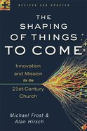 The Shaping of Things to Come (And Edition) eBook