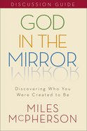 God in the Mirror (Discussion Guide) eBook