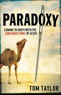 Paradoxy: Coming to Grips With the Contradictions of Jesus eBook