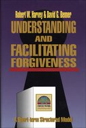 Understanding & Facilitating Forgiveness eBook
