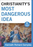 Christianity's Most Dangerous Idea (Ebook Shorts) eBook