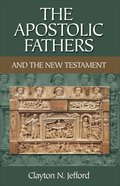 The Apostolic Fathers and the New Testament eBook