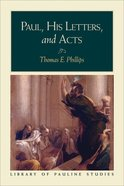 Paul, His Letters, and Acts (Library Of Pauline Studies Series) eBook