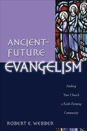 Ancient Future: Evangelism (Ancient-future Series) eBook