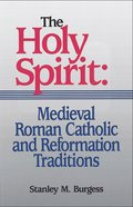 Medieval Roman Catholic and Reformation Traditions (Volume 3) (#3 in The Holy Spirit Series) eBook