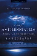 A Case For Amillennialism eBook
