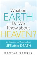 What on Earth Do We Know About Heaven? eBook
