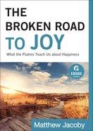 The Broken Road to Joy (Ebook Shorts) eBook