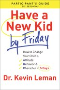 Have a New Kid By Friday (Participant's Guide) eBook