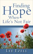Finding Hope When Life's Not Fair eBook