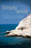 Simply Jesus: His Life and Teachings in Historical Order eBook